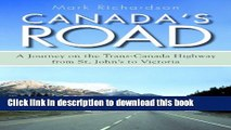 [Download] Canada s Road: A Journey on the Trans-Canada Highway from St. John s to Victoria