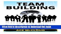 [Read PDF] Team Building: Discover How To Easily Build   Manage Winning Teams (Team Building, Team