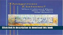 [Download] Dangerous Liaisons?: When Cultivated Plants Mate with Their Wild Relatives (Syntheses