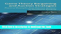 [PDF] Game Theory Bargaining and Auction Strategies: Practical Examples from Internet Auctions to