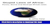 [Download] Stupid Laws of Africa: Funny, Dumb and Strange African Laws Kindle Collection