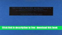 [Download] Aging and Identity: A Humanities Perspective Paperback Free