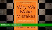 FREE DOWNLOAD  Why We Make Mistakes: How We Look Without Seeing, Forget Things in Seconds, and