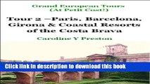 [Popular] Grand European Tours - Tour 2 - Paris, Barcelona, Girona   Coastal Resorts of the Costa