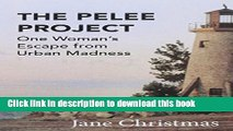 The Pelee Project One Womans Escape from Urban Madness