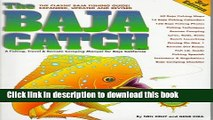 [Popular] The Baja Catch: A Fishing   Camping Manual for Mexico s Baja California Peninsula Kindle