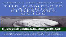 [Download] The Complete Canadian Eldercare Guide: Expert Solutions to Help You Make the Best
