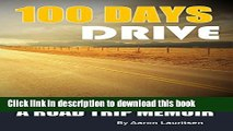 [Popular] 100 Days Drive: The Great North American Road Trip Kindle Free