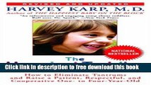 [Download] The Happiest Toddler on the Block: How to Eliminate Tantrums and Raise a Patient,