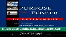 [Download] Purpose   Power In Retirement  New Opportunities for Meaning and Purpose Paperback Free