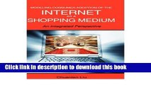 [PDF] Modeling Consumer Adoption of the Internet as a Shopping Medium: An Integrated Perspective