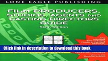 [PDF] Film Producers, Studios, Agents and Casting Directors Guide (6th ed) Book Online
