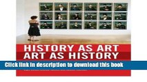 [PDF] History as Art, Art as History: Contemporary Art and Social Studies Education (The
