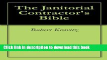 [Read PDF] The Janitorial Contractor s Bible (1) Ebook Free