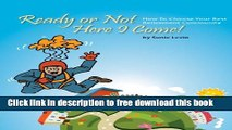 [Download] Ready or Not Here I Come! How To Choose Your Best Retirement Community Hardcover Free
