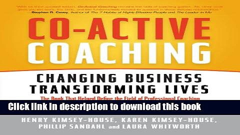 [Popular] Co-Active Coaching: Changing Business, Transforming Lives Kindle OnlineCollection