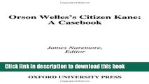 [Download] Orson Welles s Citizen Kane: A Casebook (Casebooks in Criticism) Kindle Collection