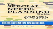 [Download] The Special Needs Planning Guide: How to Prepare for Every Stage of Your Child s Life