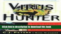 [Download] Virus Hunter: Thirty Years of Battling Hot Viruses Around the World Kindle Collection