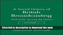 [PDF] A Social History of British Broadcasting: Volume 1 - 1922-1939, Serving the Nation E-Book
