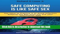 Download Safe Computing is Like Safe Sex: You have to practice it to avoid infection Book Free