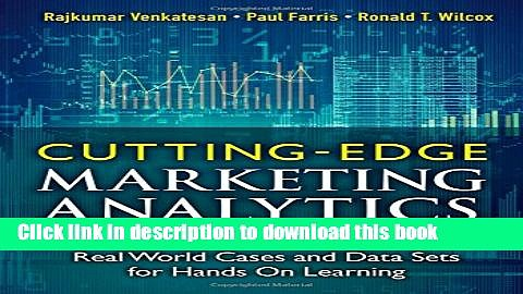 [Download] Cutting Edge Marketing Analytics: Real World Cases and Data Sets for Hands On Learning