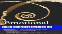 [Popular] Emotional Intimacy: A Comprehensive Guide for Connecting with the Power of Your Emotions
