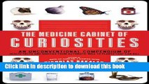 [Popular] The Medicine Cabinet of Curiosities: An Unconventional Compendium of Health Facts and