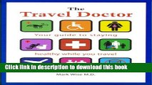 [Popular] The Travel Doctor: Your guide to staying healthy while you travel Kindle OnlineCollection