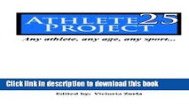 [Download] Athlete 25 Project: 25 areas any athlete, at any age, can improve at any sport.