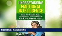 Big Deals  Understanding Emotional Intelligence: Learn all about emotional intelligence at work