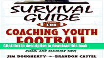 [Popular] Survival Guide for Coaching Youth Football (Survival Guide for Coaching Youth Sports)