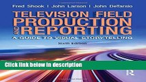Ebook Television Field Production and Reporting Free Online