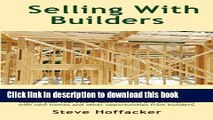 [PDF Kindle] Sellling With Builders: How Realtors Can Profit From Selling Builders  New Homes Free