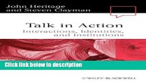 Books Talk in Action: Interactions, Identities, and Institutions (Language in Society) Full Online