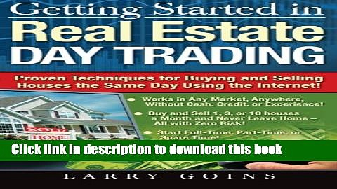 [Read PDF] Getting Started in Real Estate Day Trading: Proven Techniques for Buying and Selling