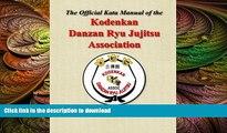 FREE PDF  The Official Kata Manual of The Kodenkan Danzan Ryu Jujitsu Association: KDRJA Kata