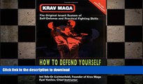 READ book  Krav Maga: How to Defend Yourself Against Armed Assault  DOWNLOAD ONLINE