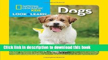 Download National Geographic Little Kids Look and Learn: Dogs (Look   Learn) Book Online