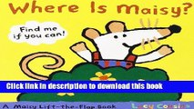 [Download] Where Is Maisy?: A Maisy Lift-the-Flap Book Paperback Collection