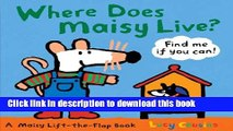Download Where Does Maisy Live?: A Maisy Lift-the-Flap Book Book Free