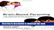 [Popular] Brain-based Parenting: How Neuroscience Can Foster Healthier Relationships With Kids