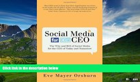 Must Have  Social Media for the CEO: The Why and ROI of Social Media for the CEO of Today and