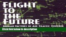 Download Flight to the Future: Human Factors in Air Traffic Control Full Online