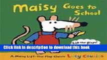 [Download] Maisy Goes to School: A Maisy Lift-the-Flap Classic Paperback Online