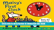 [Download] Maisy s First Clock: A Maisy Fun-to-Learn Book Paperback Collection