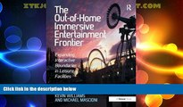 Full [PDF] Downlaod  The Out-of-Home Immersive Entertainment Frontier: Expanding Interactive