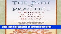 [Download] The Path of Practice: A Woman s Book of Ayurvedic Healing Kindle Collection