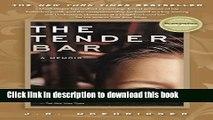 [Popular] Books The Tender Bar: A Memoir Full Online