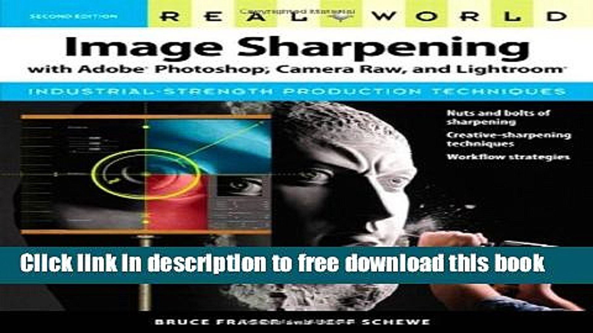 [Download] Real World Image Sharpening with Adobe Photoshop, Camera Raw,  and Lightroom (2nd